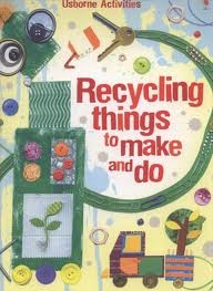 Recycling Things To Make & Do
